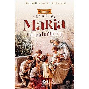 Livro Como falar de Maria na Catequese