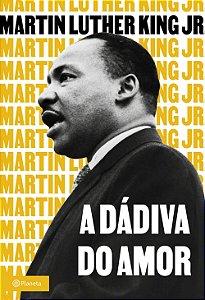Livro A Dádiva do Amor - Martin Luther King Jr.