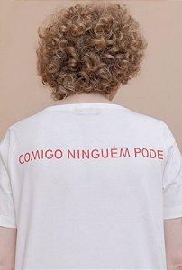 T-shirt Comigo Ninguém Pode