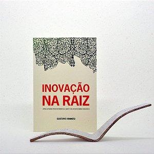 Inovação na Raiz – Uma jornada empreendedora a partir da universidade brasileira