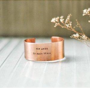 Bracelete GG cobre - Sem amor eu nada seria