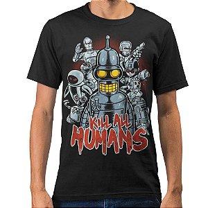 Camiseta Futurama - Kill All Humans