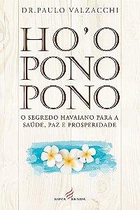 Ho'oponopono – O Segredo Havaiano para a Saúde, Paz e Prosperidade