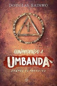 Conhecendo a Umbanda: Dentro do Terreiro