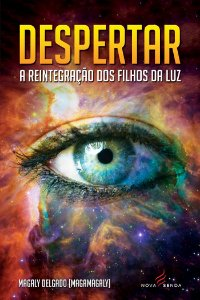 Despertar – A reintegração dos filhos da luz