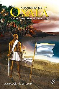 A Bandeira de Oxalá – Pelos Caminhos da Umbanda