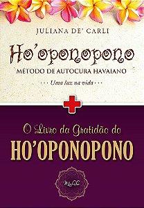 Ho'oponopono: Método de Autocura Havaiano + O Livro da Gratidão do Ho'oponopono