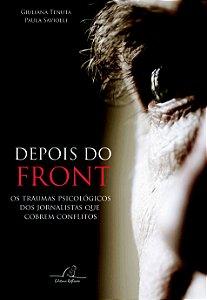 Depois do Front: os traumas psicológicos dos jornalistas que cobrem conflitos