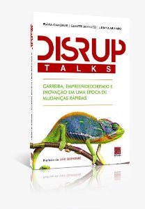 DisrupTalks - Carreira, Empreendedorismo e Inovação em uma época de mudanças rápidas