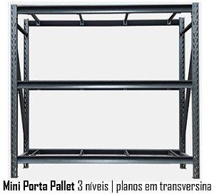 Mini Porta Pallets - 3 Planos em Transversina