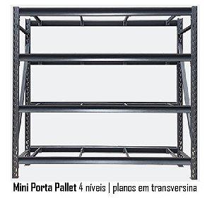 Mini Porta Pallets - 4 Planos em Transversina