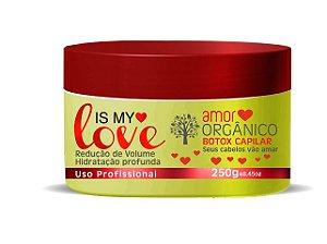 Btox Capilar Amor Orgânico Is My Love 250g