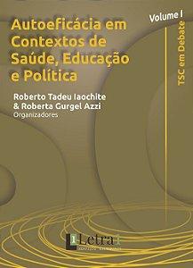 Volume I - Autoeficácia em Contextos de Saúde, Educação e Política