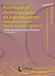 Volume III - Promoção da Autorregulação da Aprendizagem: contribuições da Teoria Social Cognitiva