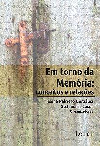 Em torno da Memória: conceitos e relações