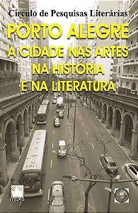 Porto Alegre: A cidade nas artes na história e na literatura