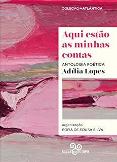 Aqui estão as minhas contas, da Adília Lopes