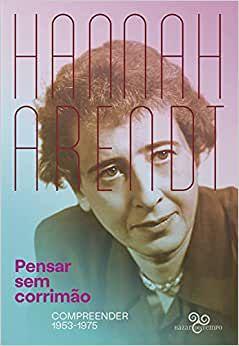 Pensar sem corrimão, da Hannah Arendt
