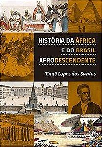 História da África e do Brasil Afrodescendente, da Ynaê Lopes dos Santos