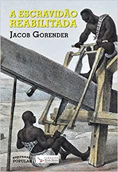 A escravidão reabilitada, do Jacob Gorender