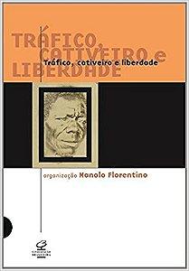 Tráfico, cativeiro e liberdade, do Manolo Florentino