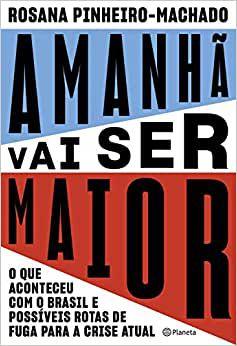 Amanhã vai ser maior, da Rosana Pinheiro-Machado