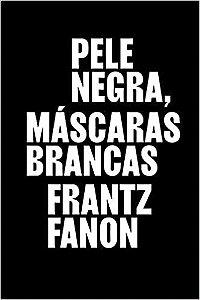 Livro Pele Negra, Máscaras Brancas de Frantz Fanon