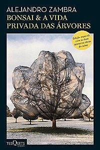 Bonsai & A vida privada das árvore
