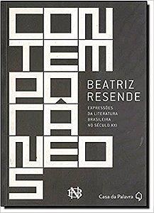 Contemporâneos Beatriz Resende expressões da literatura brasileira no século 21