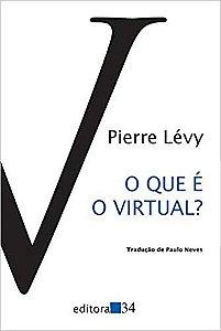 O que é o virtual? Pierre Lévy