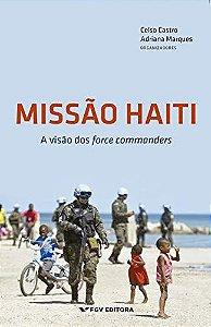 Missão Haiti: a Visão dos Force Commanders Capa comum