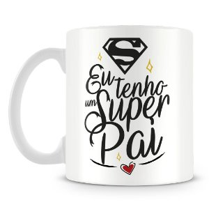 Caneca Personalizada Eu Tenho Um Super Pai (Mod.1)