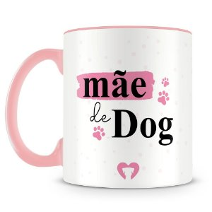 Caneca Personalizada Mãe de Dog