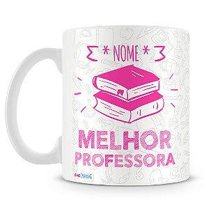 Caneca Personalizada Melhor Professora (Com Nome)