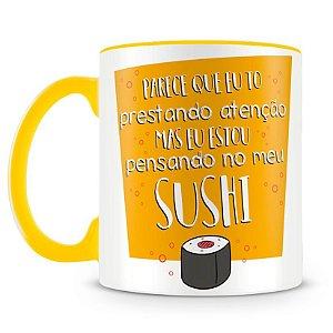 Caneca Personalizada To Pensando no Meu Sushi