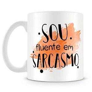 Caneca Personalizada Sou Fluente Em Sarcasmo