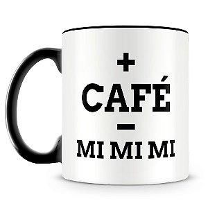 Caneca Personalizada Mais Café Menos Mimimi