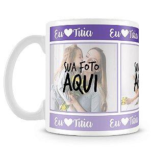 Caneca Personalizada Eu Amo Titia (3 Fotos)