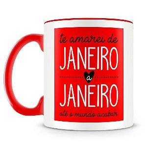 Caneca Personalizada Te amarei de Janeiro a Janeiro