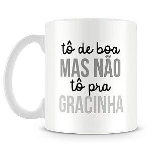 Caneca Personalizada Não Tô Pra Gracinha