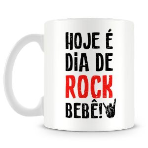 Caneca Personalizada Hoje é Dia de Rock Bebê