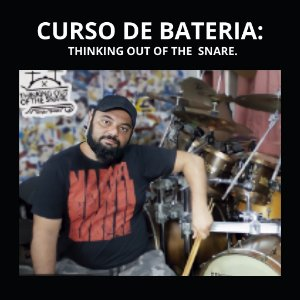 Curso de Bateria: Thinking out of the Snare