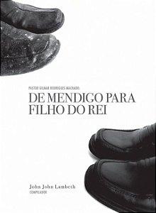 DE MENDIGO PARA FILHO DO REI