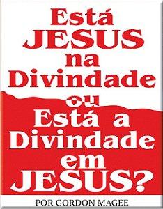 Está Jesus na divindade ou está a divindade em Jesus