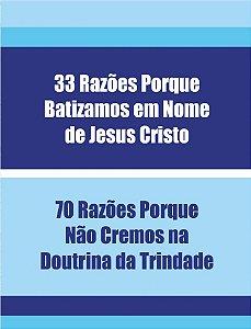33 Razão porque batizado em nome de Jesus Cristo