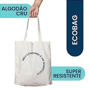 Ecobag Manisfesto Algodão Novo Modelo Positiv.a