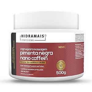 Creme Pimenta Negra Nano Caffein 500g Hidramais