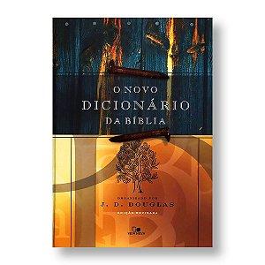 O NOVO DICIONÁRIO DA BÍBLIA - J. D. DOUGLAS