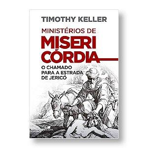 MINISTÉRIOS DE MISERICÓRDIA - TIMOTHY KELLER