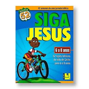 ROTA 52: SIGA JESUS - 06 A 08 ANOS